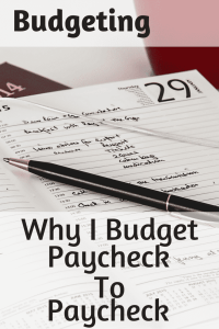 Budgeting: Why I Budget Paycheck To Paycheck Pinterest Pin