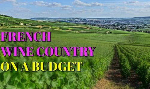 French Wine Country | Itinerary, Travel Guide. and Budget