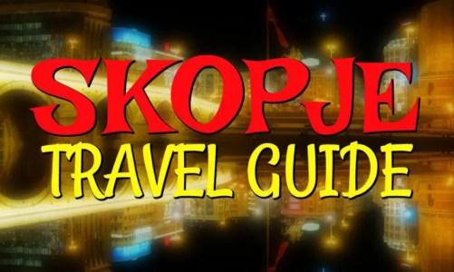 Skopje Macedonia Travel Guide | Las Vegas of Europe