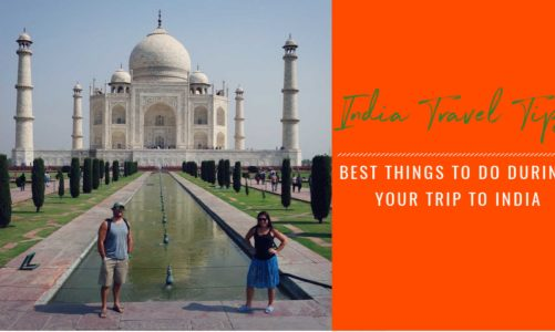 India Travel Tips |  4 Best Things to Do During Your India Trip