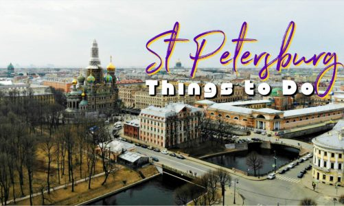15 Things to Do in St Petersburg Russia | These Are Truly Impressive!