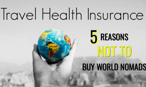 Travel Health Insurance in 2021   5 Reasons NOT TO BUY World Nomads