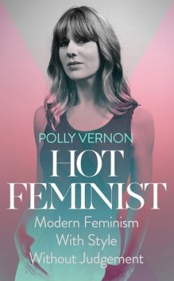 Hot Feminist by Polly Vernon cover