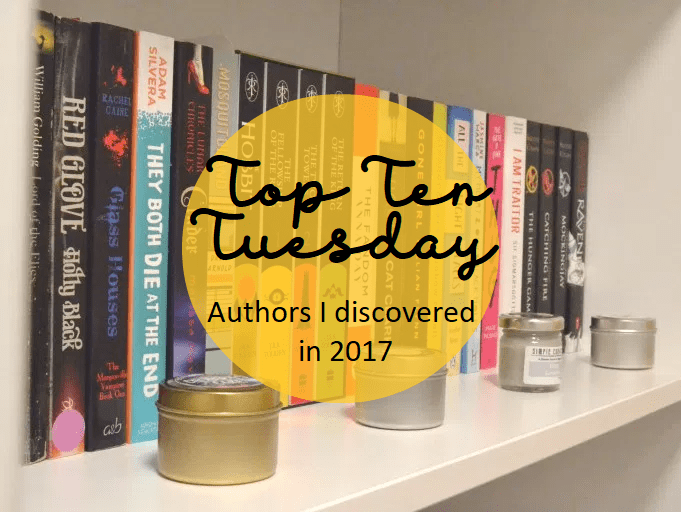 Top Ten Tuesday: Authors I discovered in 2017