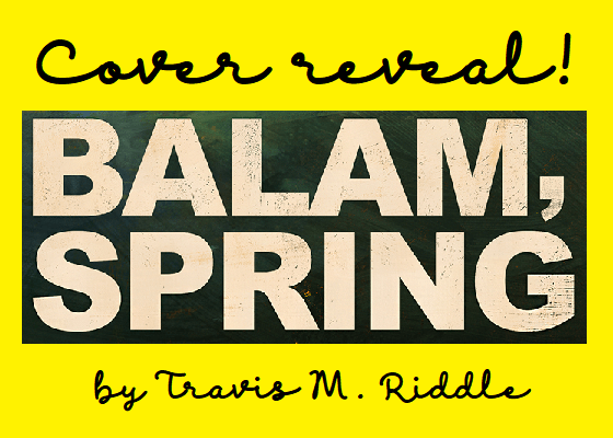 Cover reveal: Balam, Spring by Travis M. Riddle
