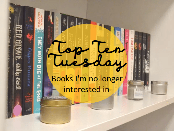 Top Ten Tuesday: Books I'm no longer interested in