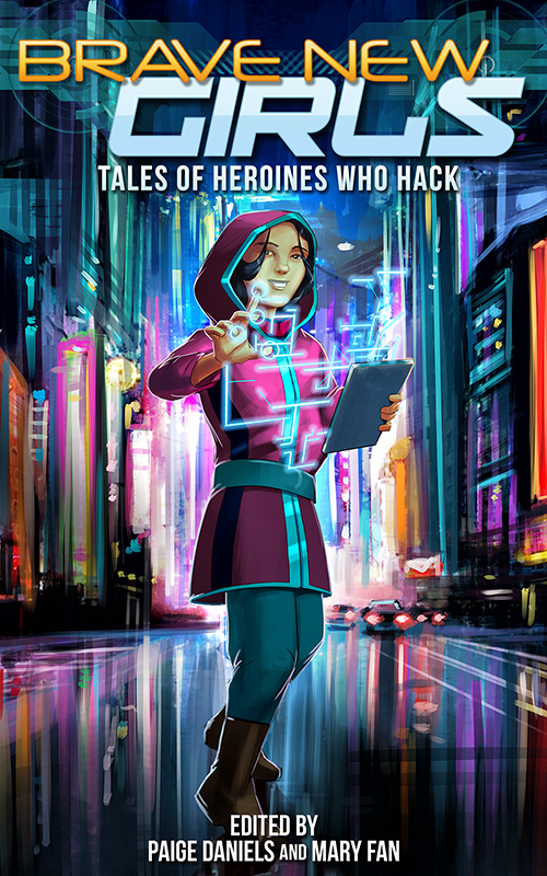 Brave New Girls: Tales of Heroines Who Hack cover reveal