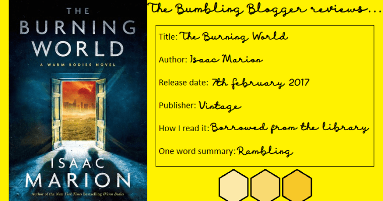 Review: Warm Bodies and The Burning World by Isaac Marion