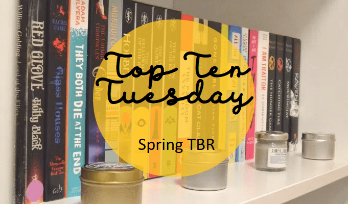 Top Ten Tuesday: Spring TBR