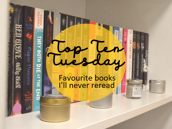 Top Ten Tuesday: Favourite books I'll never reread