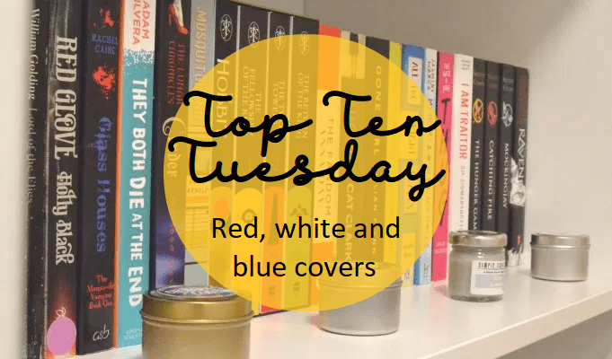 Top Ten Tuesday: Books with red, white and blue covers