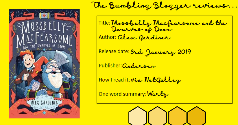 Review: Mossbelly MacFearsome and the Dwarves of Doom by Alex Gardiner