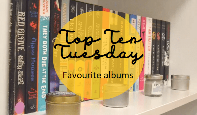 Top Ten Tuesday: Favourite albums