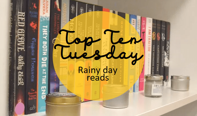 Top Ten Tuesday: Rainy Day Reads