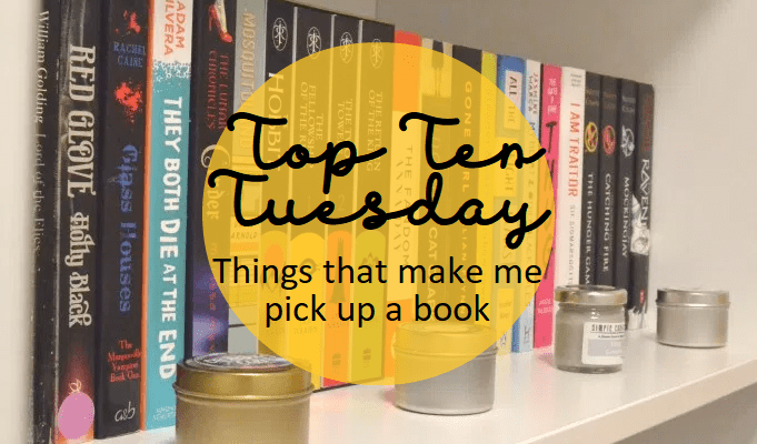 Top Ten Tuesday: Things that make me pick up a book