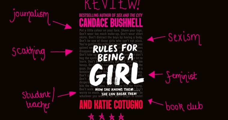 REVIEW: Rules For Being a Girl by Candace Bushnell and Katie Cotugno