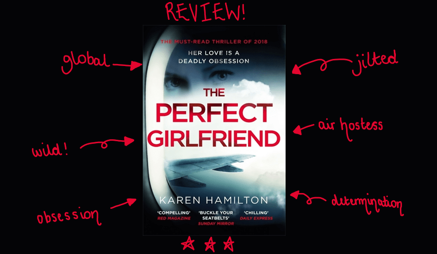 REVIEW: The Perfect Girlfriend by Karen Hamilton