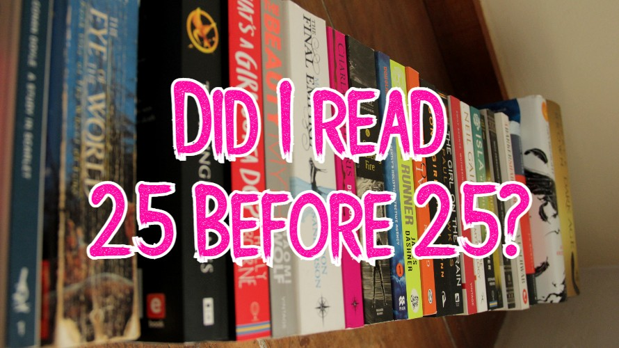 Did I read 25 Before 25?