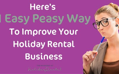 Here's one easy-peasy way to improve your holiday rental business…
