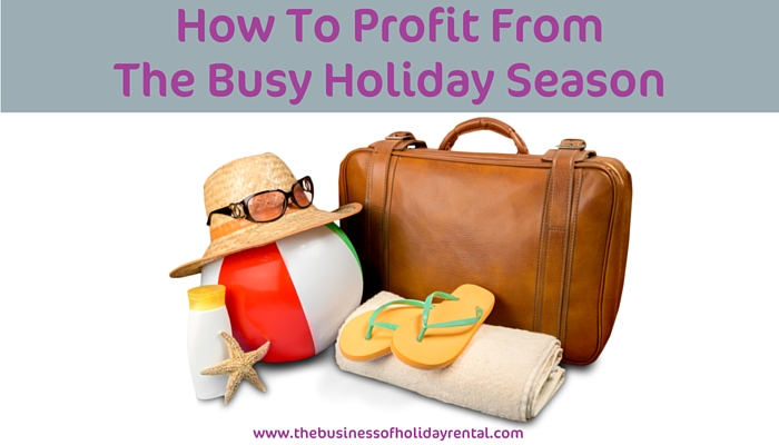 How To Profit From The Busy Holiday Season