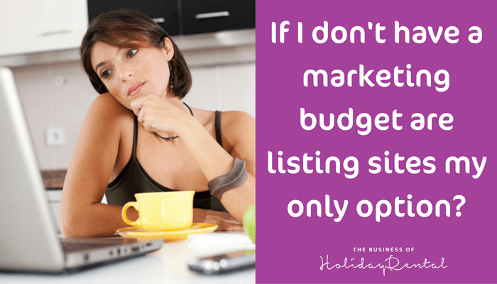 Are big listing sites my only option if I don't have a marketing budget?