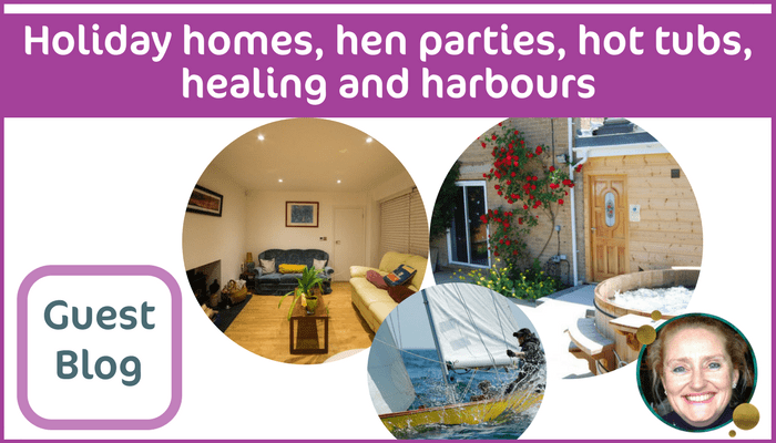 Holiday Homes, Hen Parties, Hot Tubs, Healing and Harbours
