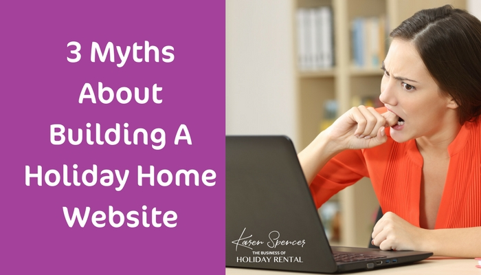 3 Myths About Building A Holiday Home Website