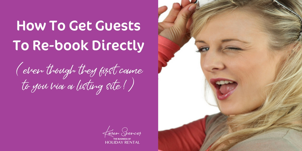 How To Get Your Holiday Home Guests To Rebook Directly