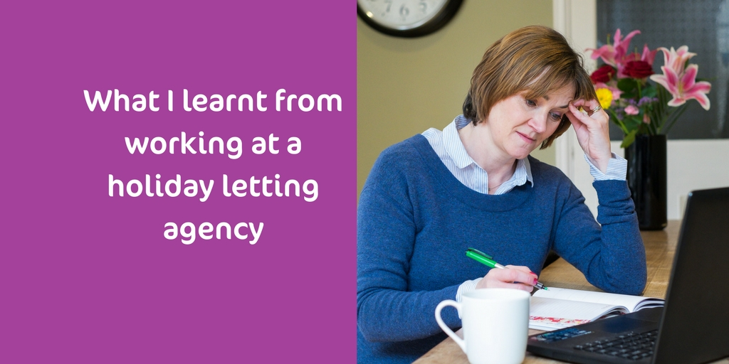 What Working For A Holiday Letting Agency Taught Me