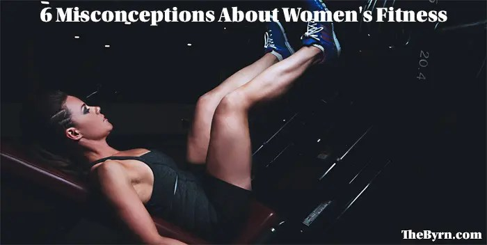 6 Misconceptions About Women's Fitness