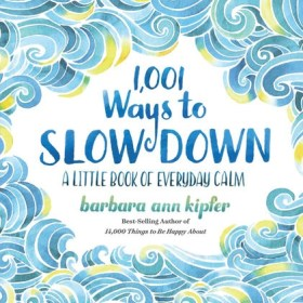 A Book Review for 1,001 Ways to Slow Down and a Giveaway!