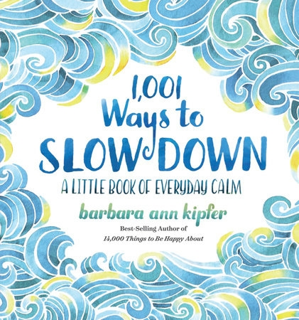 A book review for 1,001 Ways to Slow Down. Even the cover of the book has a calming effect.