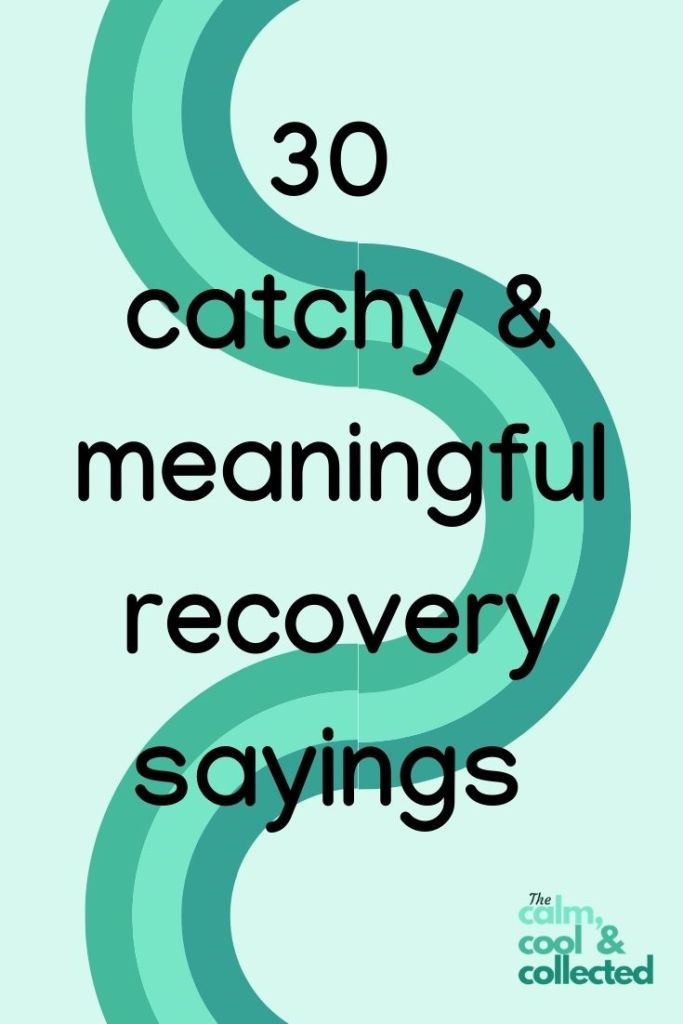 30 Recovery Slogans to Use as Daily Reminders pin 2