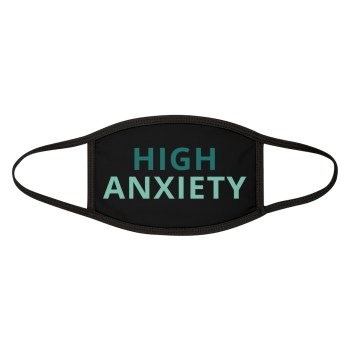 THE CALM, COOL & COLLECTED <br> High Anxiety Face Mask