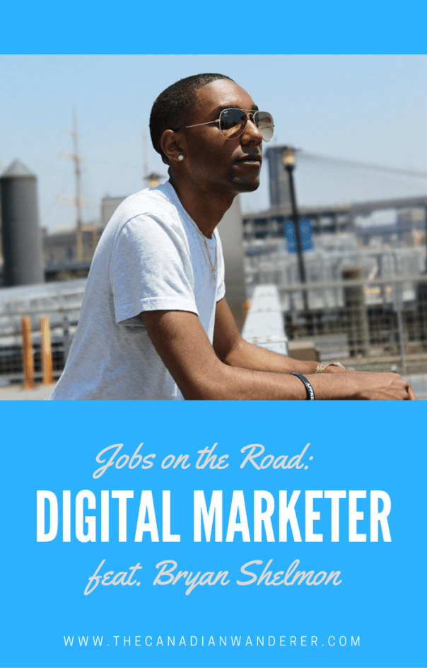 Jobs on the Road: Digital Marketer featuring Bryan Shelmon - Digital Nomad, Living Abroad, Work Abroad