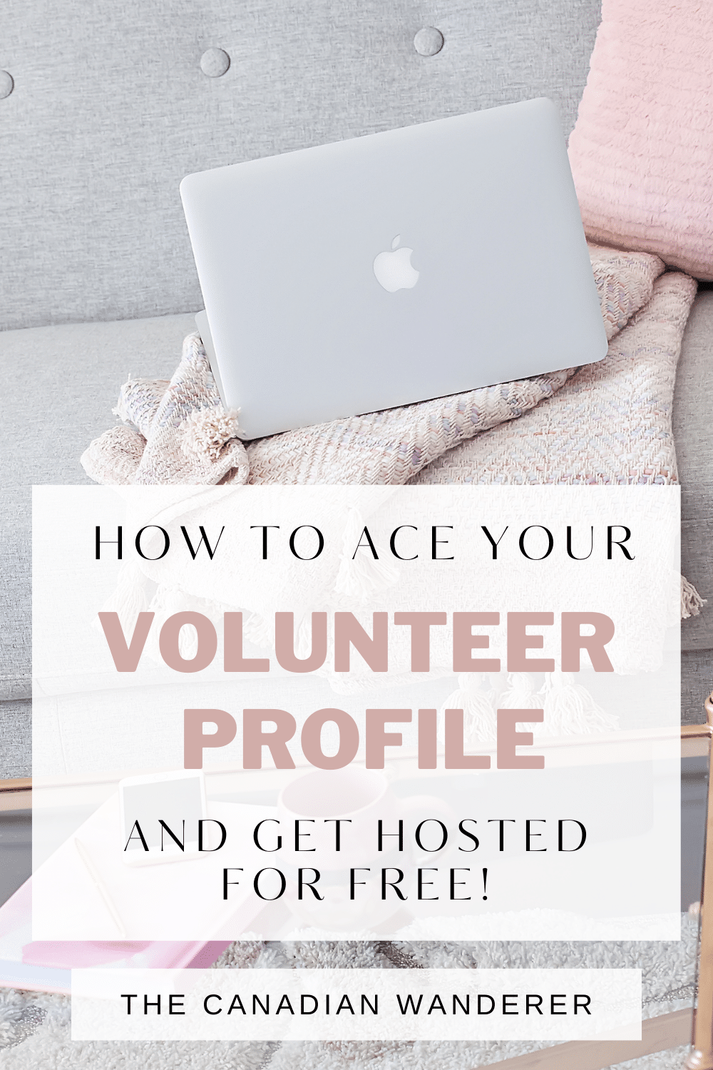 How to Ace Your Volunteer Profile and Get Free Accommodation - The Canadian Wanderer