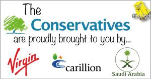 Sign saying 'The Conservatives are proudly brought to you by Virgin, Carillion, and Saudi Arabia'