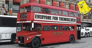 A double decker bus with: 'EVERYONE FOR THEMSELVES!' written on the side