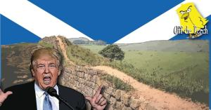 Trump in front of Hadrian's wall with a Saltire skyline