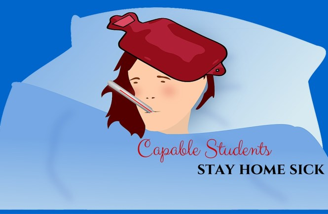 Capable Students stay home sick