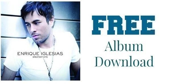 Free Album Download Enrique Iglesias Greatest Hits Download