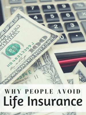 3 Reasons People Avoid Life Insurance
