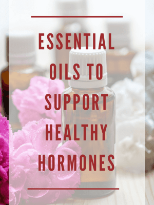 Essential Oils to Support Healthy Hormones