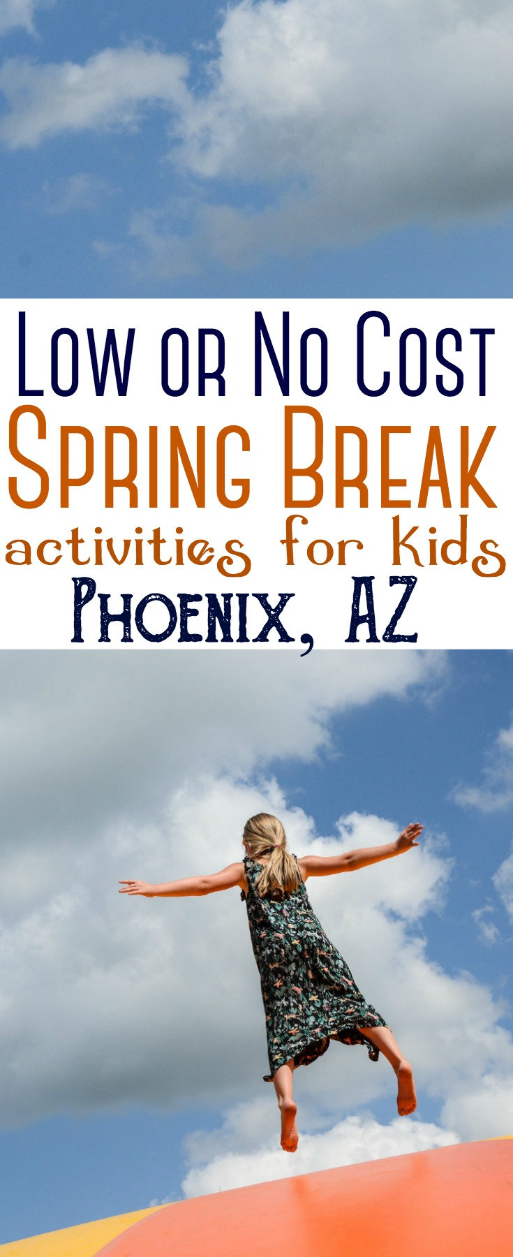 Kids on spring break? Here are a variety of fun and inexpensive things for them to do!    #Phoenix #Arizona #SpringBreak #Kids #Activities #AZ