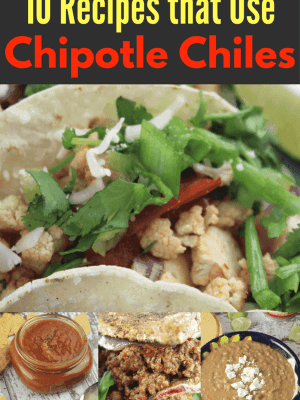 10 Recipes that Use Chipotle Chiles
