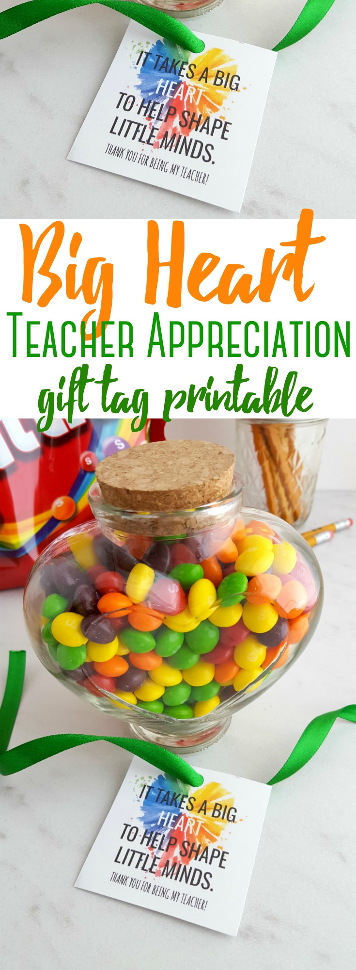 """Fill up a cute jar with a favorite candy and grab this """"Big Heart"""" gift tag printable for your child's favorite teacher! #teacherappreciation #teacher #printable #teaching #gift"""