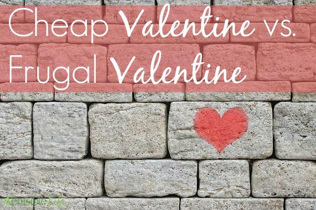 Cheap vs Frugal Valentine
