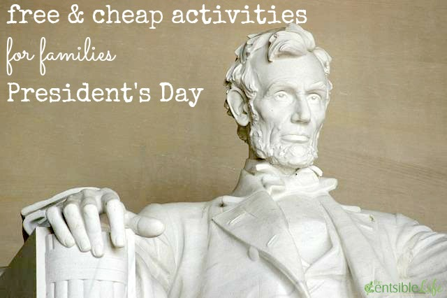 25 Cheap Family Activities for President's Day Weekend