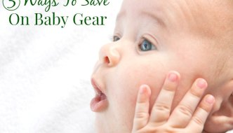 5 Ways To Save The Most On Baby Gear