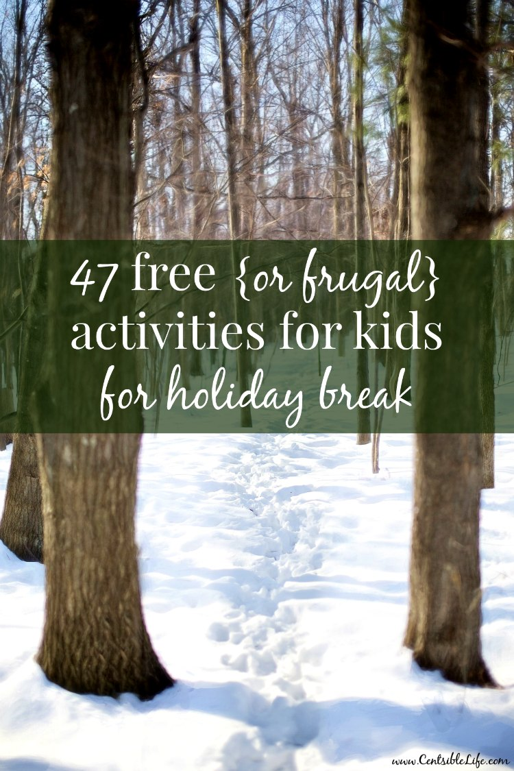 47 Free or frugal Activities for kids for holiday break